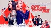 فیلم جاسوسی که مرا رها کرد دوبله فارسی The Spy Who Dumped Me